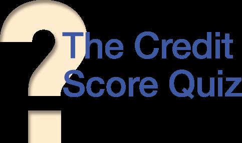 Home | Credit Score Quiz